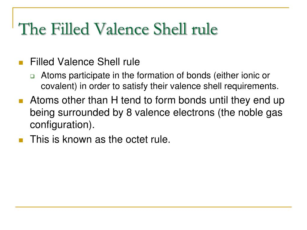 The Filled Valence Shell rule