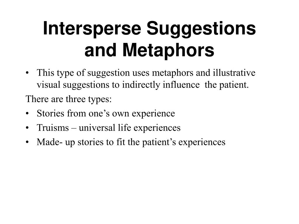 Intersperse Suggestions and Metaphors