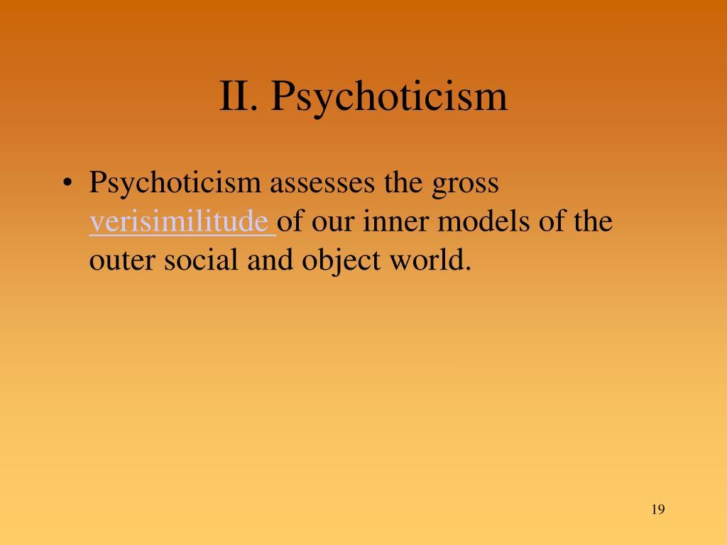 II. Psychoticism