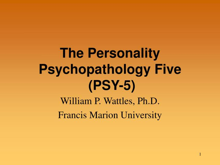 The personality psychopathology five psy 5