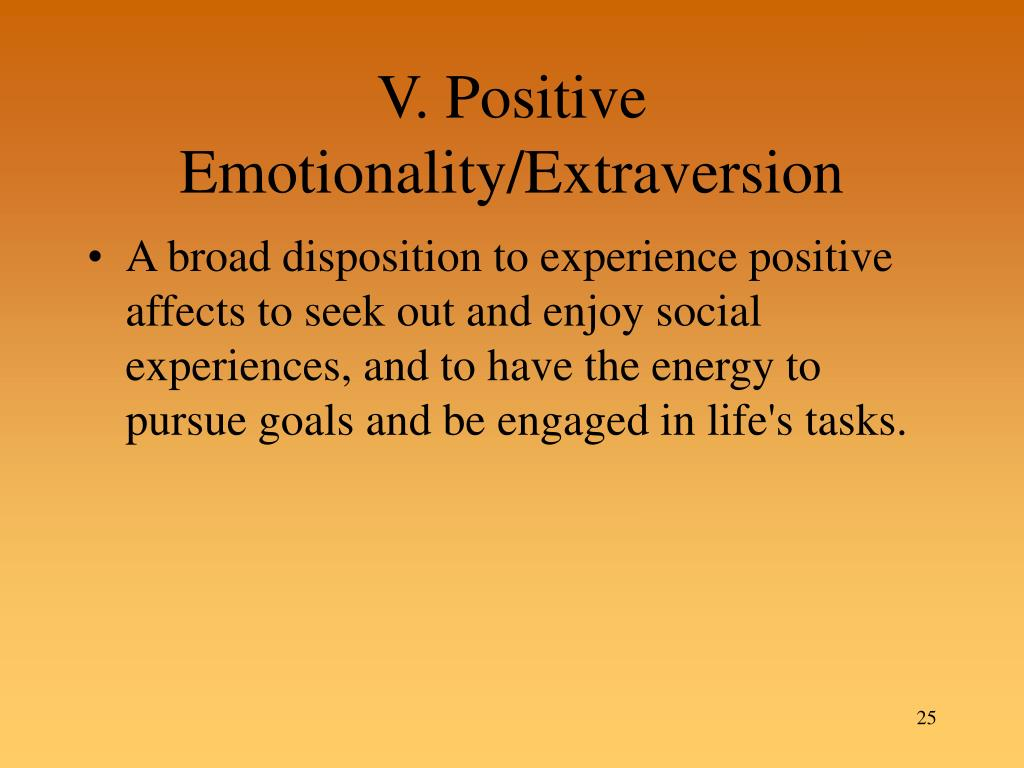 V. Positive Emotionality/Extraversion