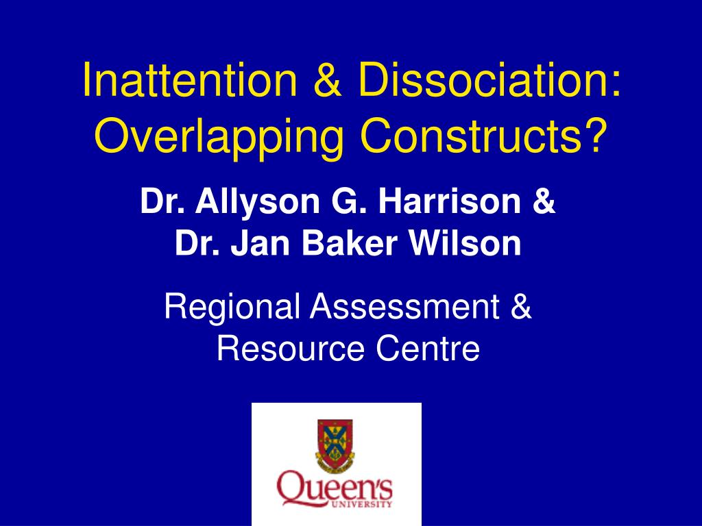 Inattention & Dissociation: Overlapping Constructs?