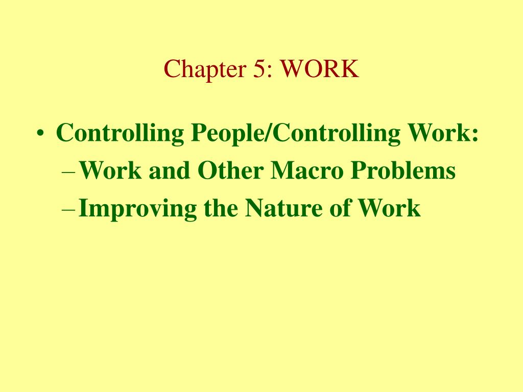 Controlling People/Controlling Work: