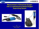 measurement of dissolved oxygen with a luminescence based oxygen quenching sensor