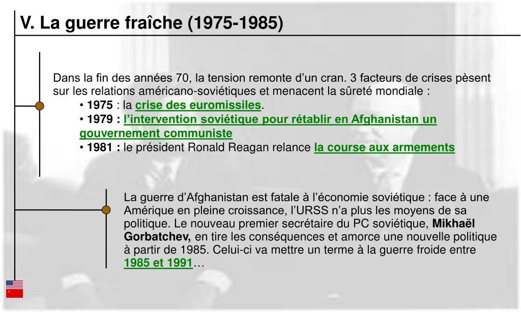V. La guerre fraîche (1975-1985)