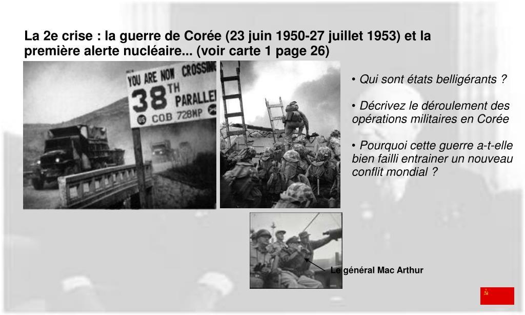 La 2e crise : la guerre de Corée (23 juin 1950-27 juillet 1953) et la première alerte nucléaire... (voir carte 1 page 26)