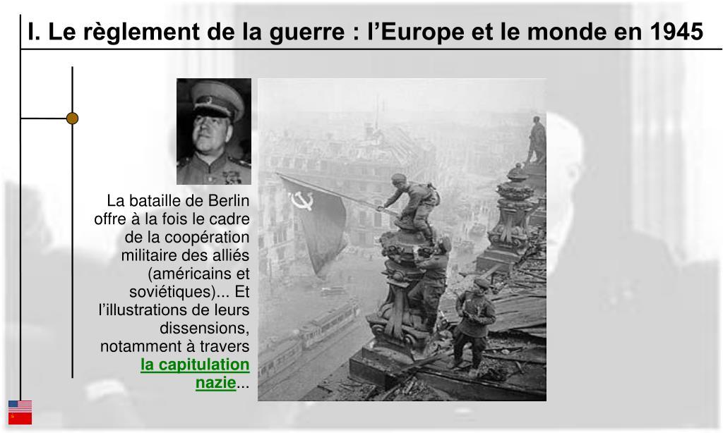 I. Le règlement de la guerre : l'Europe et le monde en 1945