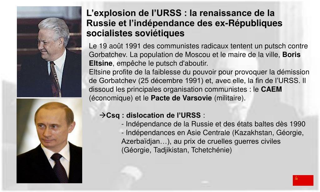 L'explosion de l'URSS : la renaissance de la Russie et l'indépendance des ex-Républiques socialistes soviétiques