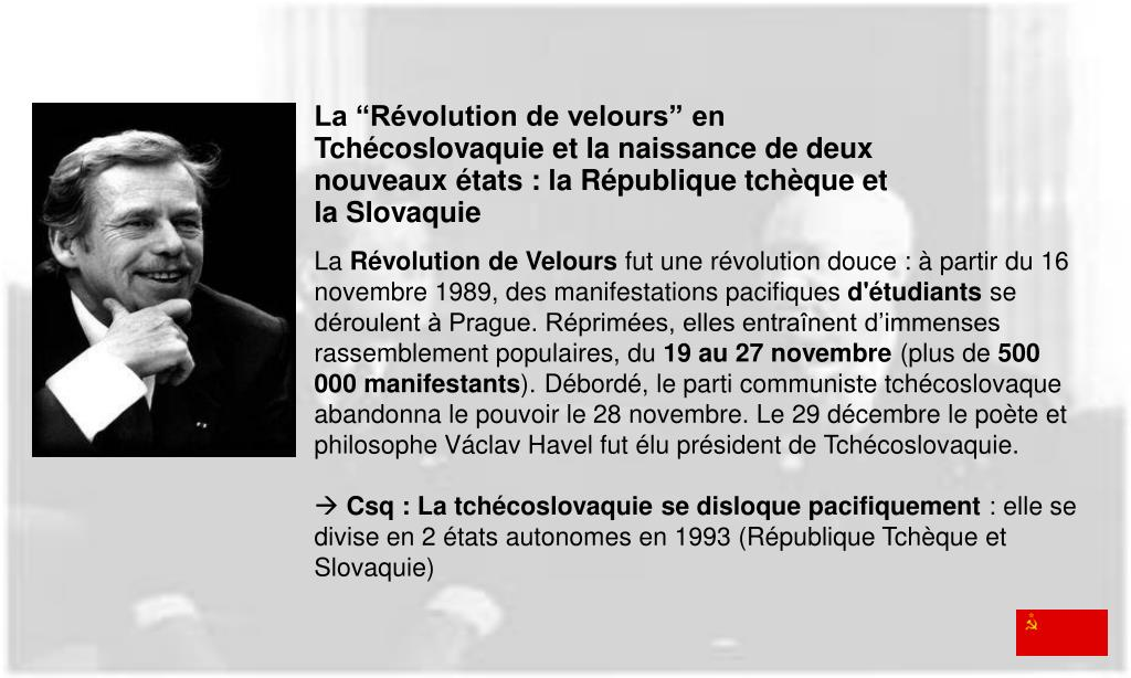 """La """"Révolution de velours"""" en Tchécoslovaquie et la naissance de deux nouveaux états : la République tchèque et la Slovaquie"""