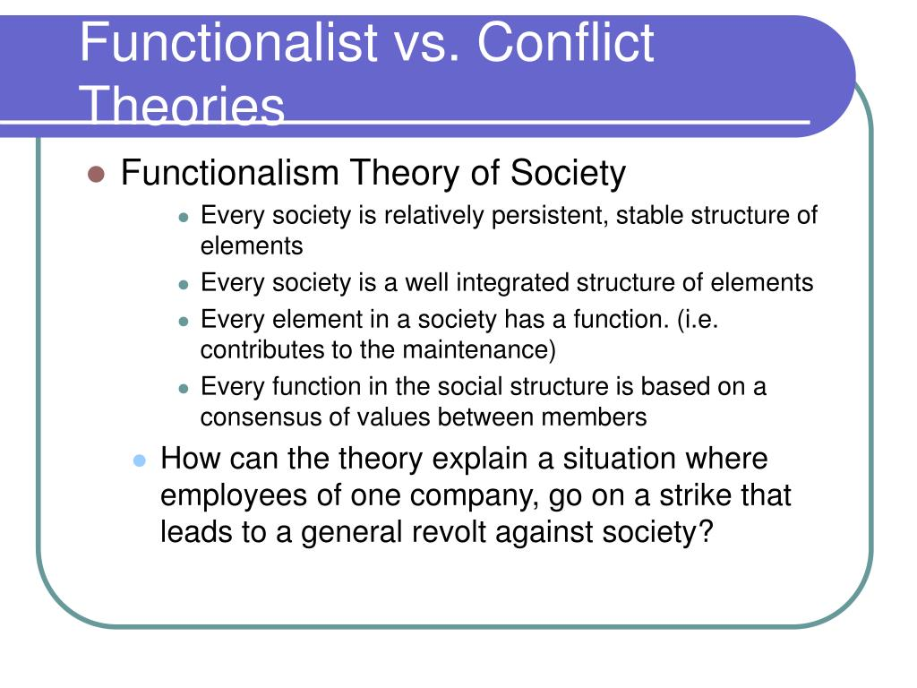 Functionalist vs. Conflict Theories