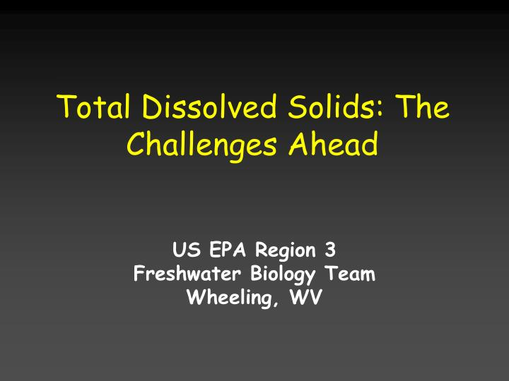 Total dissolved solids the challenges ahead