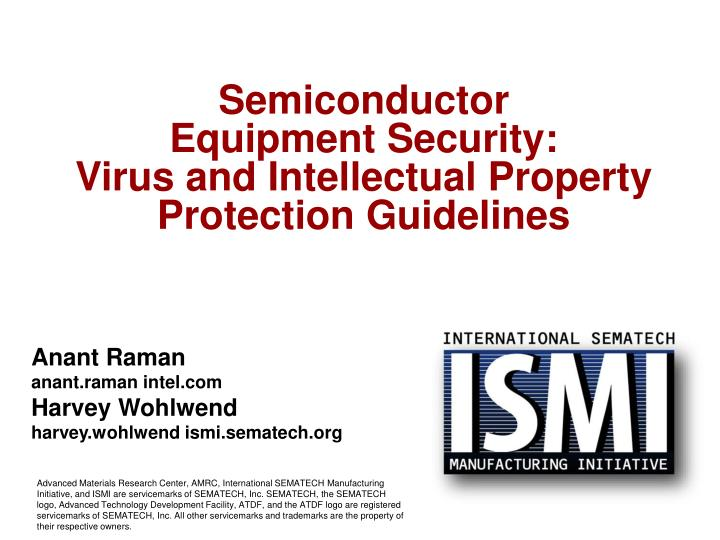 Semiconductor equipment security virus and intellectual property protection guidelines l.jpg