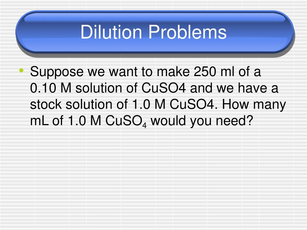 Dilution Problems