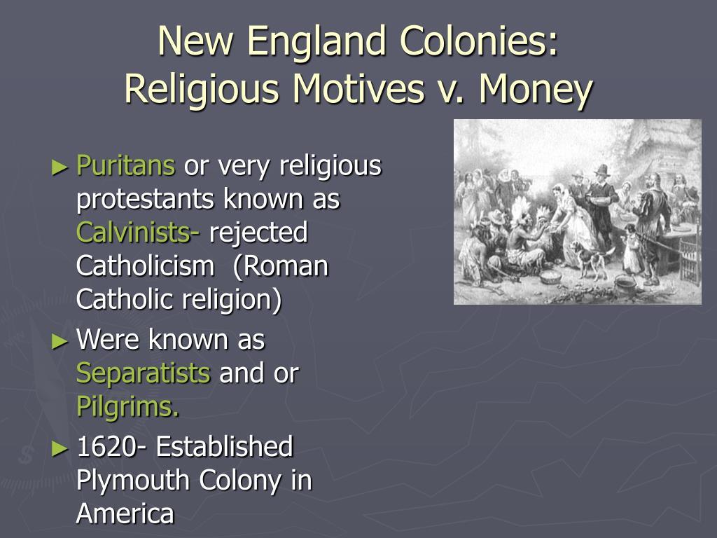 the role of religion in the puritan colonies of new england The puritans brought disease as well as their religion to the new world, and the impact on the native population was the same as it had been in the caribbean new hampshire and maine were originally proprietorships granted not by the king but the council of new england both colonies strove to.