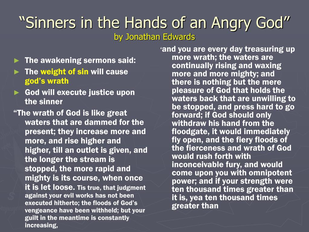 puritanism in the sermon sinners in the hands of an angry god by jonathon edwards The sermons of jonathan edwards (1703-1758)  all the means that there are  of sinners going out of the world, are so in god's hands, and so universally and.