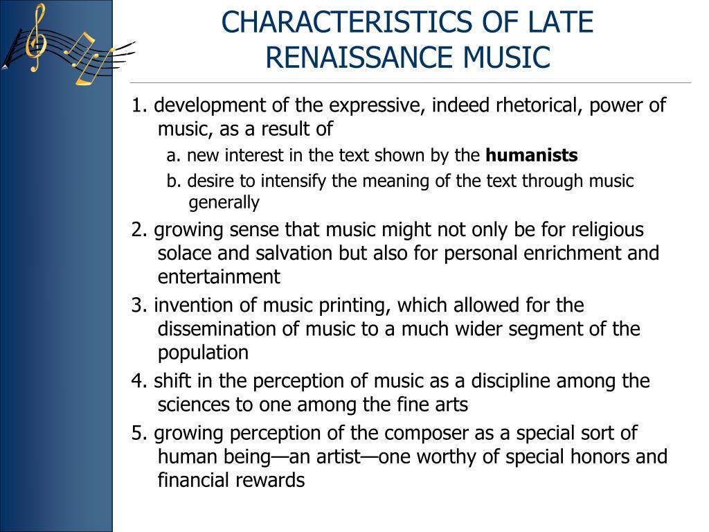 CHARACTERISTICS OF LATE RENAISSANCE MUSIC