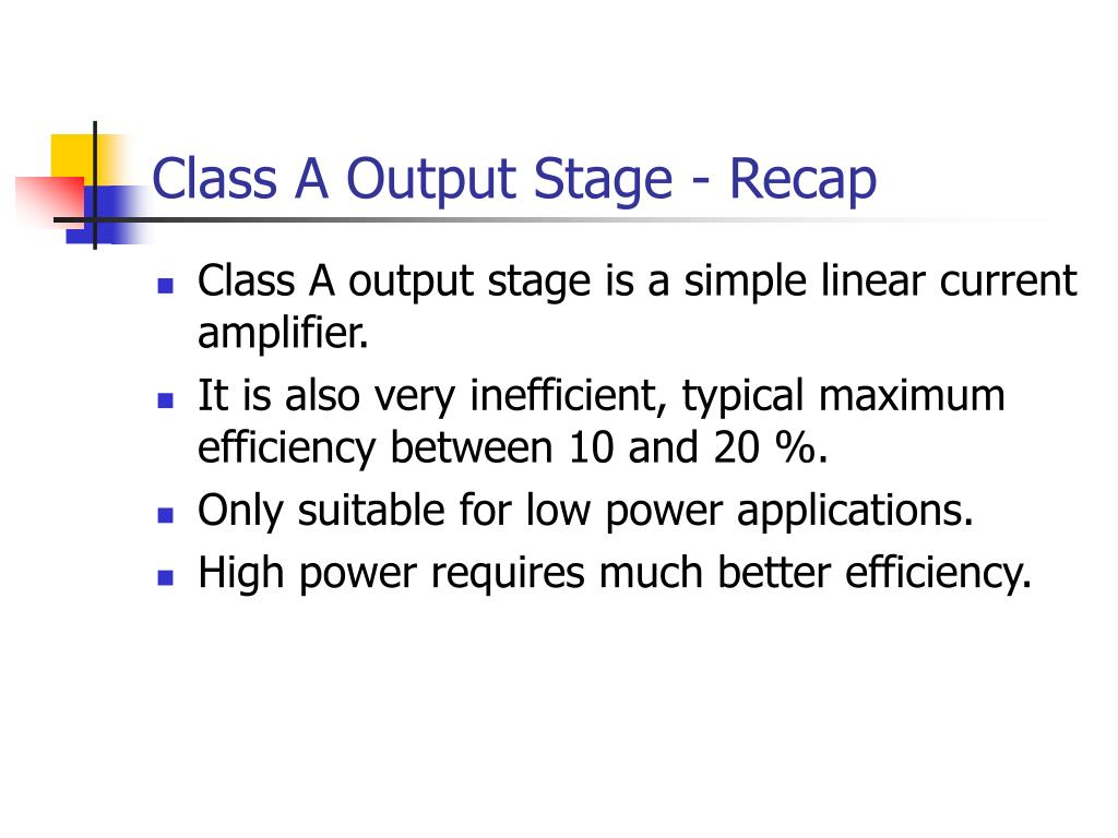 Class A Output Stage - Recap