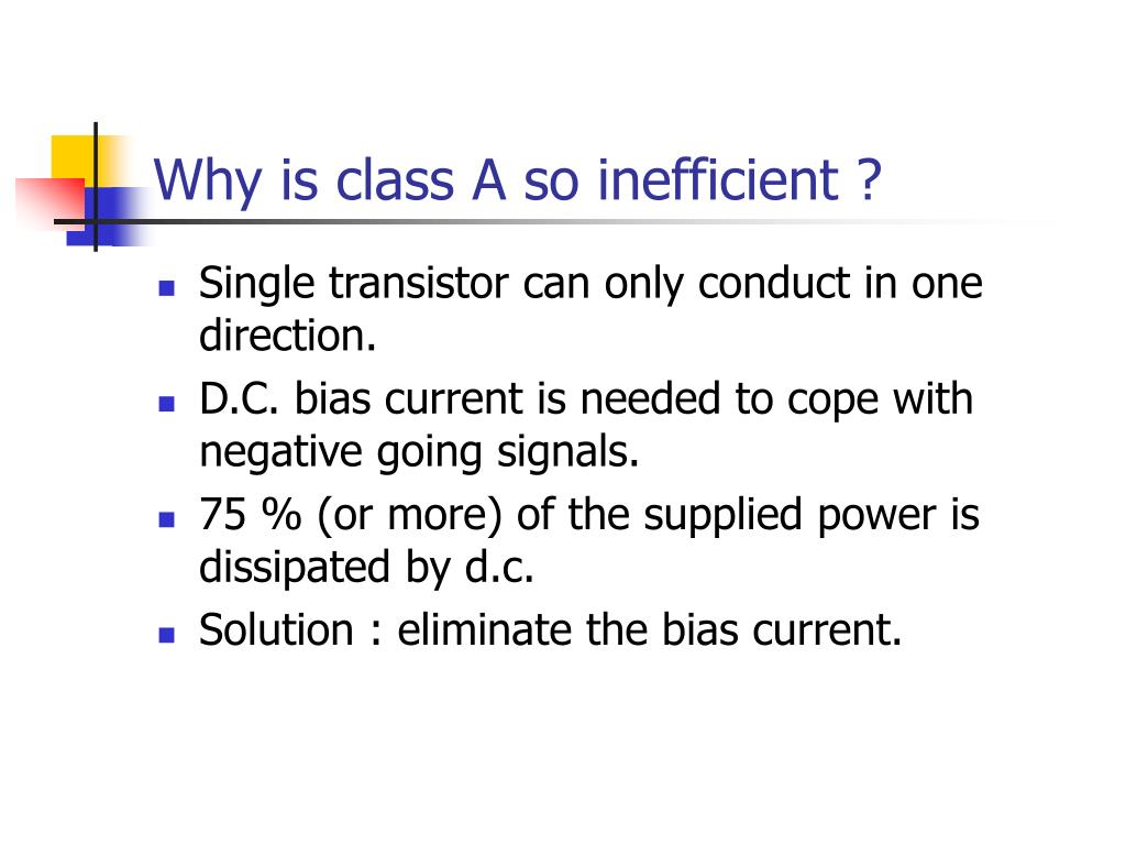 Why is class A so inefficient ?