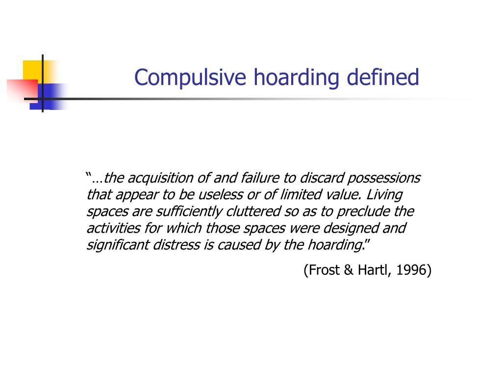 Compulsive hoarding defined