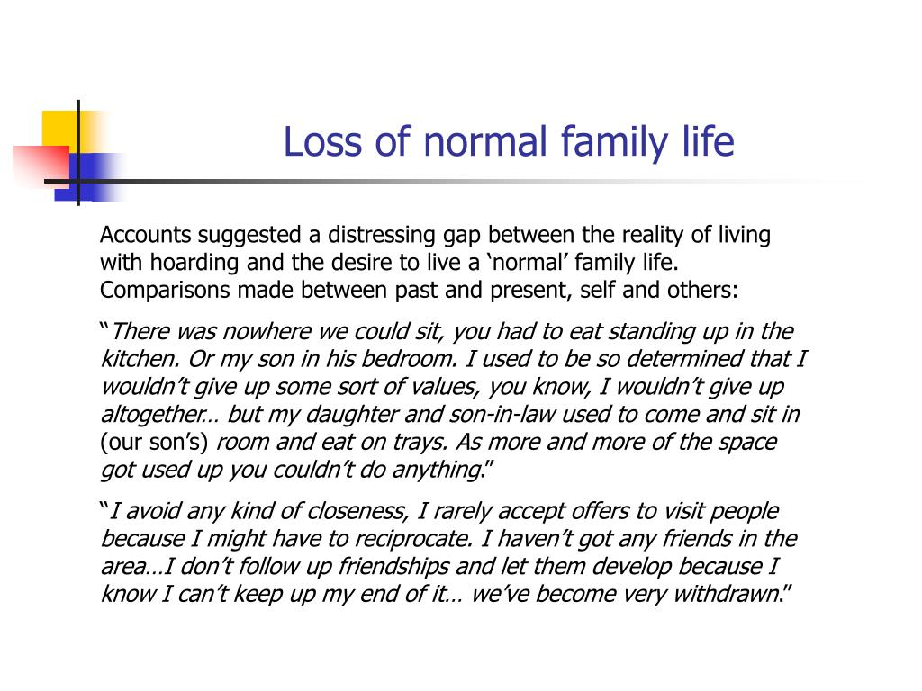 Loss of normal family life