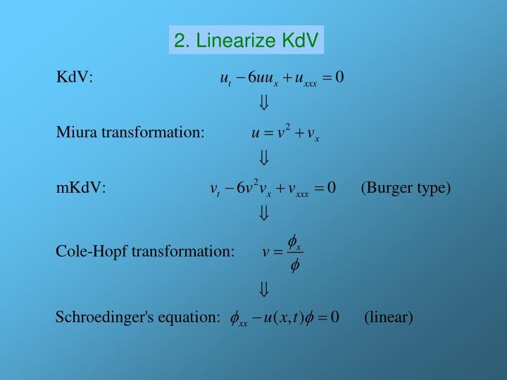 2. Linearize KdV
