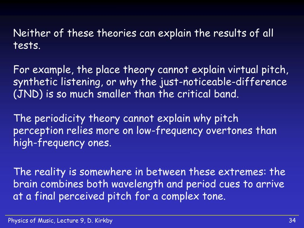 Neither of these theories can explain the results of all tests.