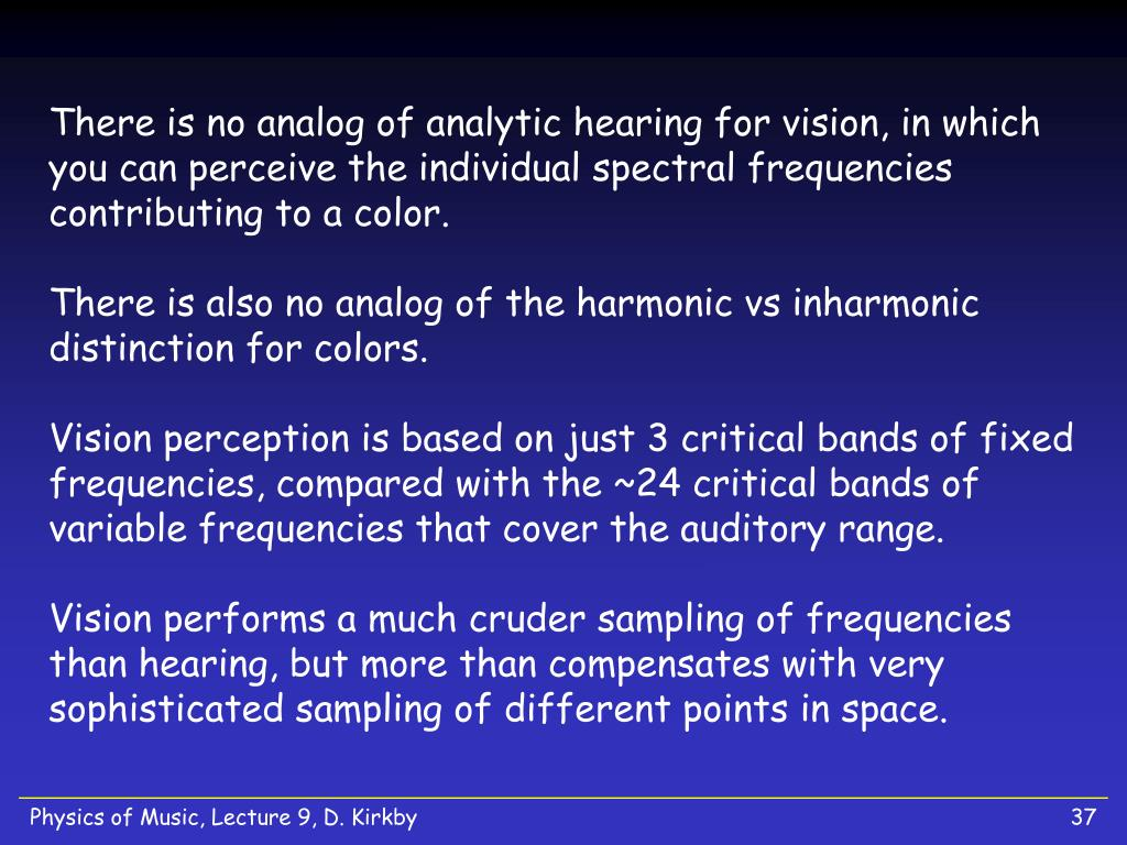 There is no analog of analytic hearing for vision, in which you can perceive the individual spectral frequencies contributing to a color.
