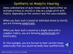 synthetic vs analytic hearing