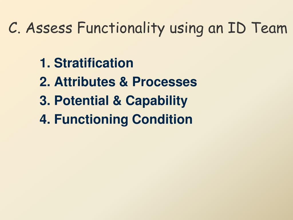 C. Assess Functionality using an ID Team