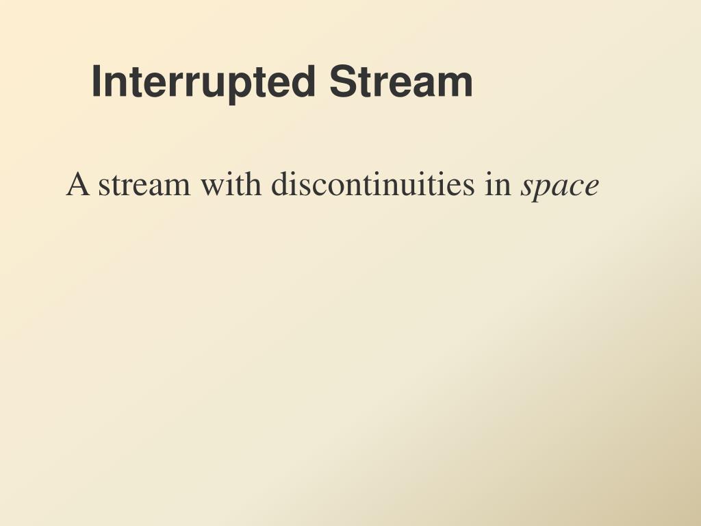 Interrupted Stream