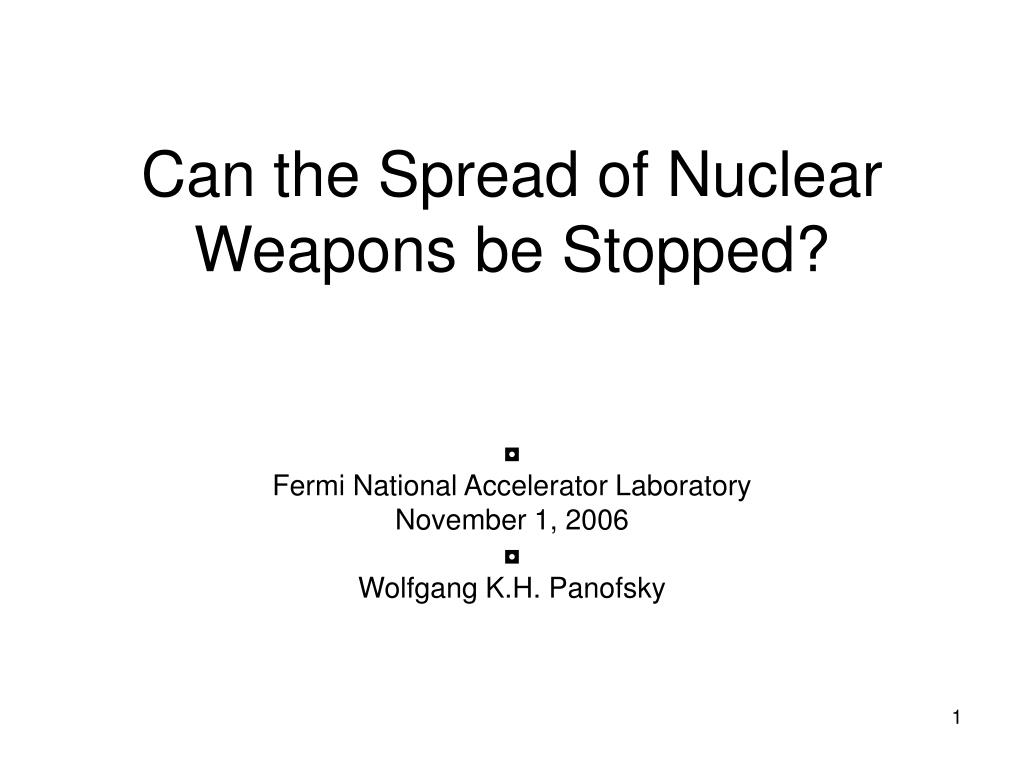 Can the Spread of Nuclear Weapons be Stopped?