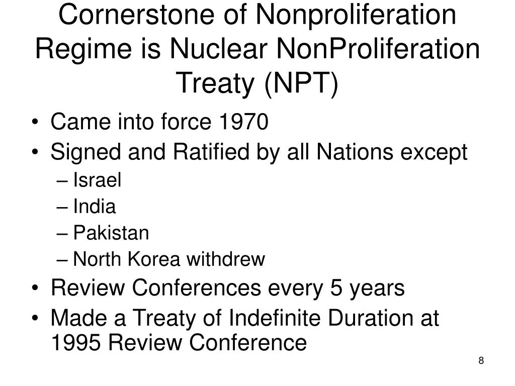Cornerstone of Nonproliferation Regime is Nuclear NonProliferation Treaty (NPT)