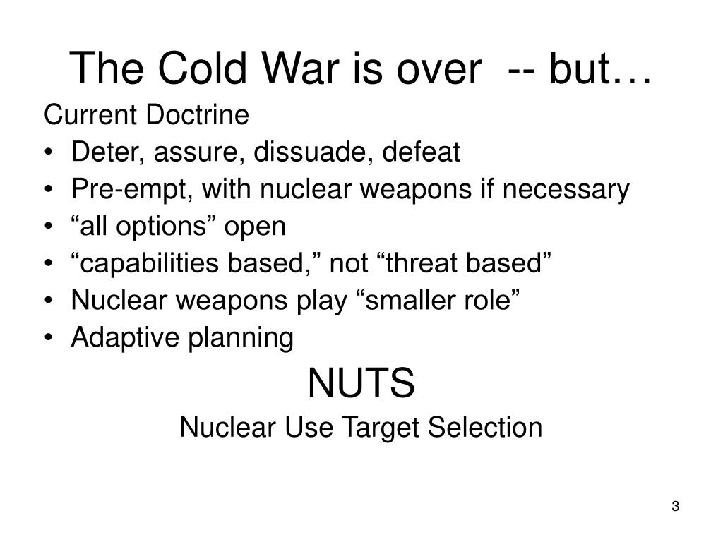 The Cold War is over  -- but…
