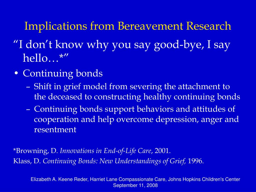 Implications from Bereavement Research