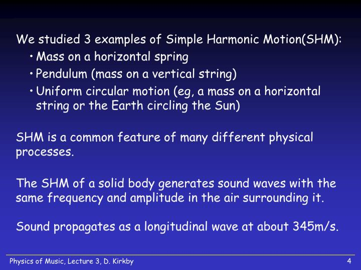 We studied 3 examples of Simple Harmonic Motion(SHM):