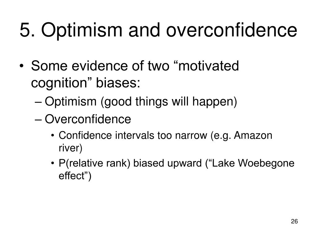 5. Optimism and overconfidence