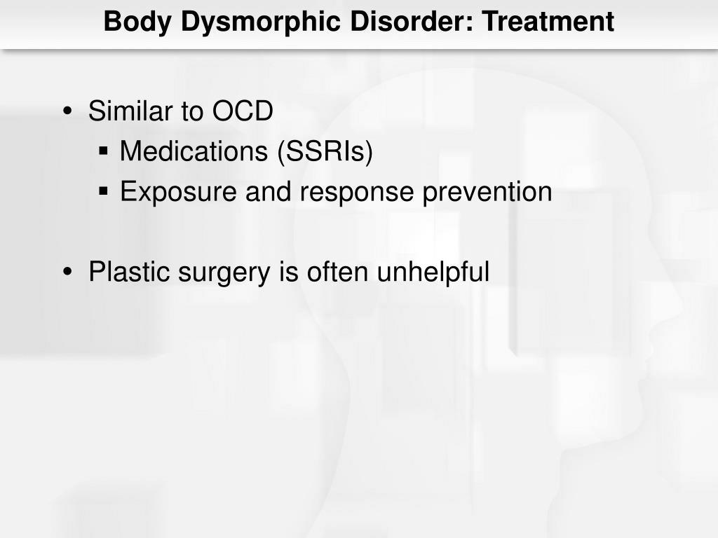 Body Dysmorphic Disorder: Treatment