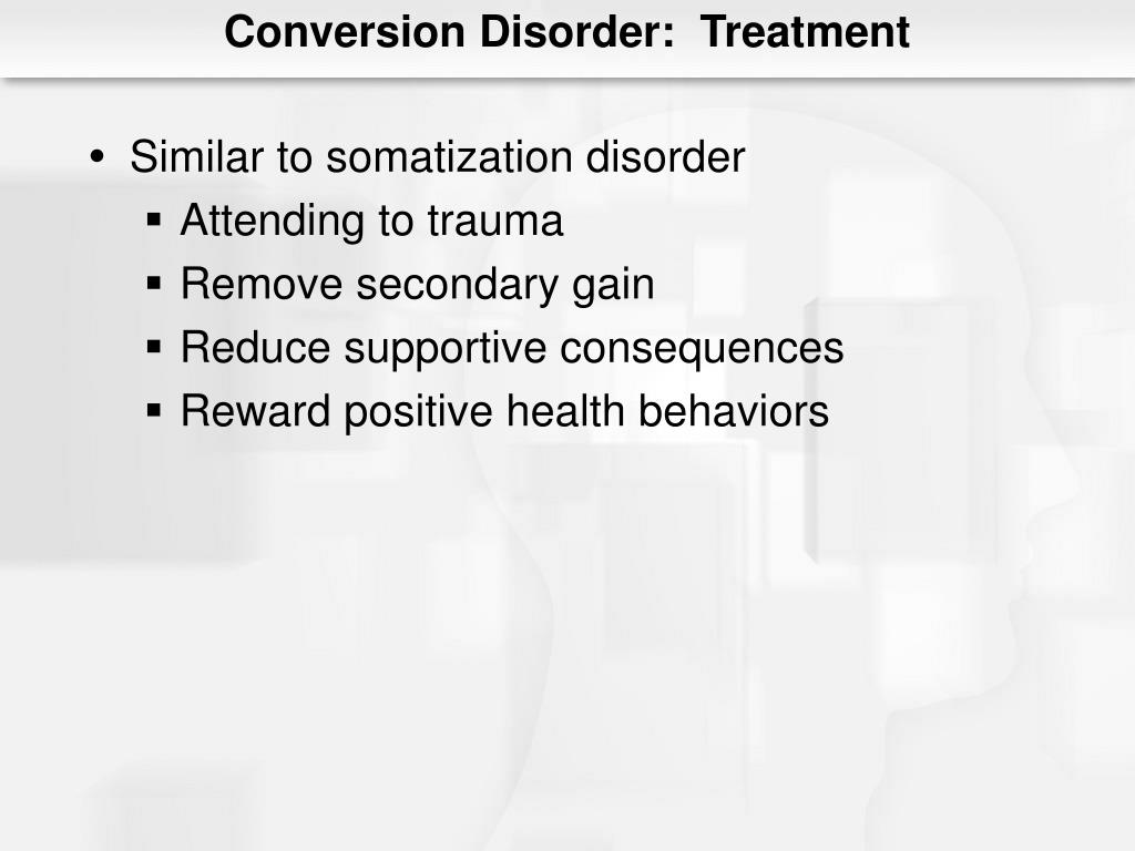 Conversion Disorder:  Treatment
