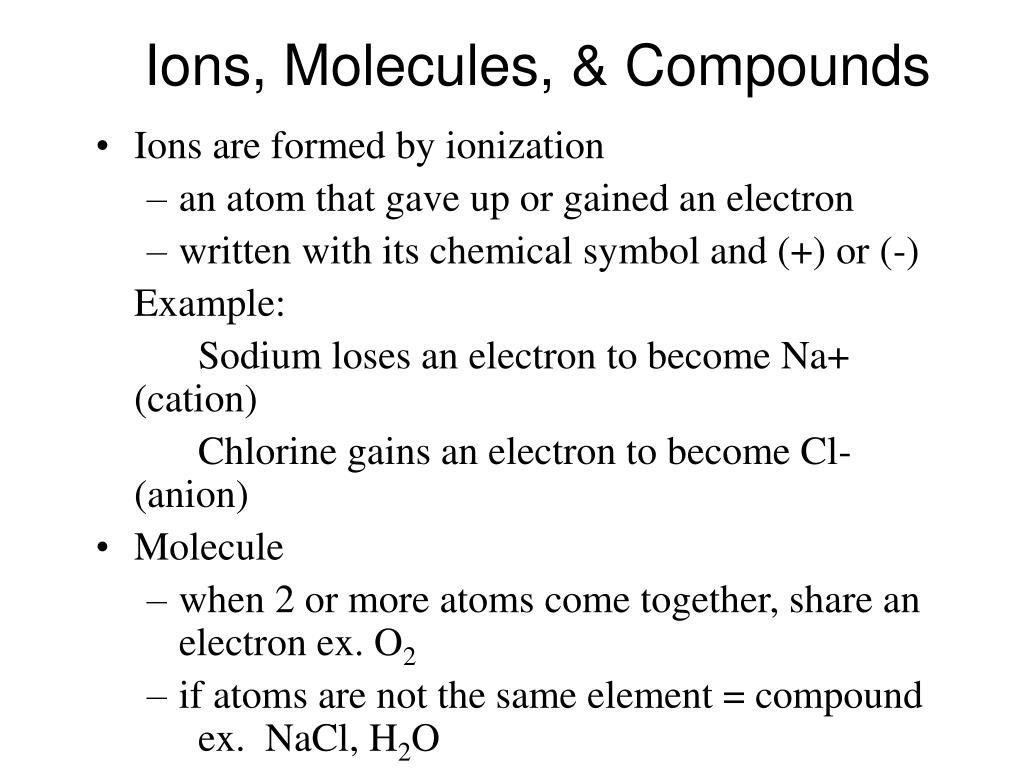 Ions, Molecules, & Compounds