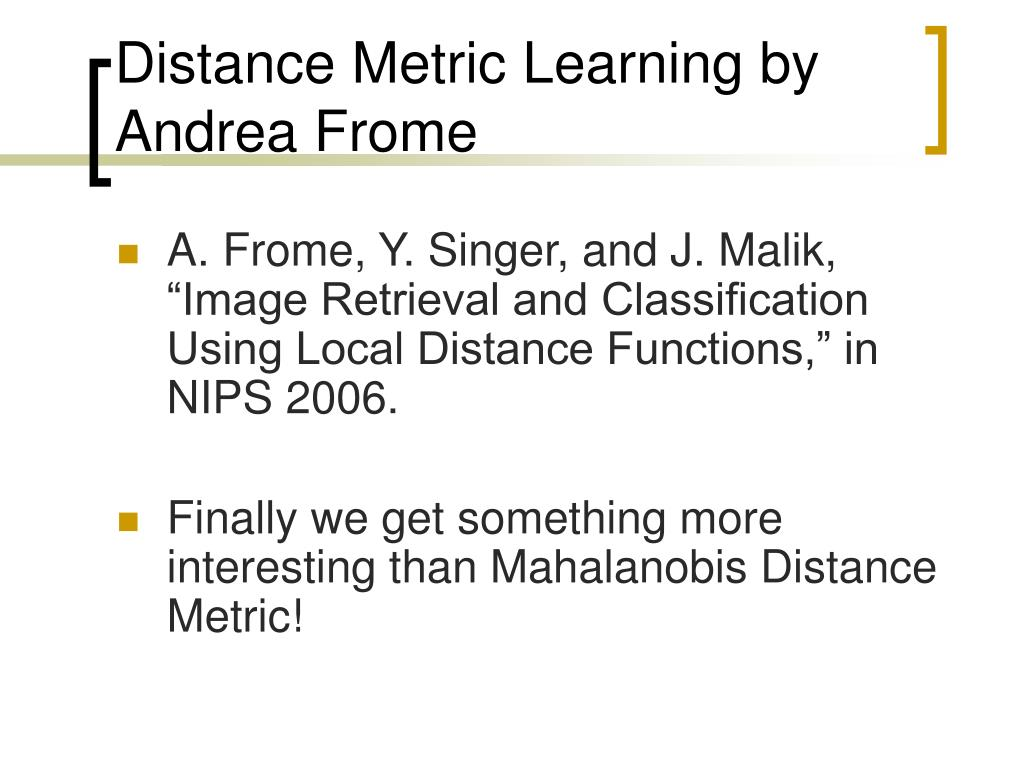 Distance Metric Learning by Andrea Frome