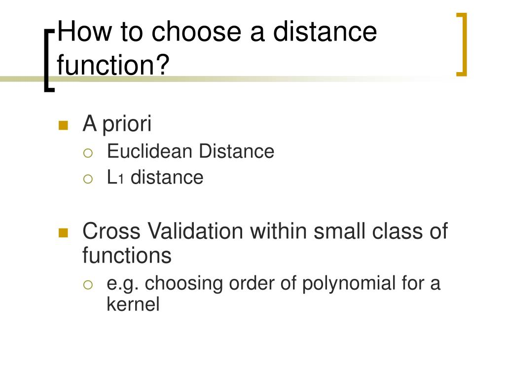 How to choose a distance function?