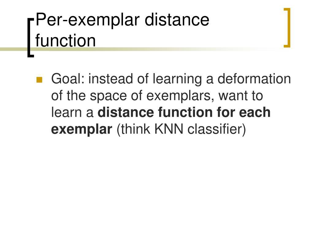 Per-exemplar distance function