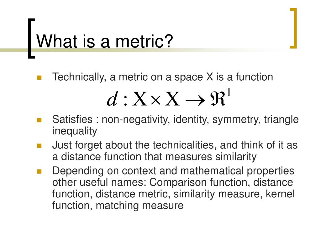 What is a metric?