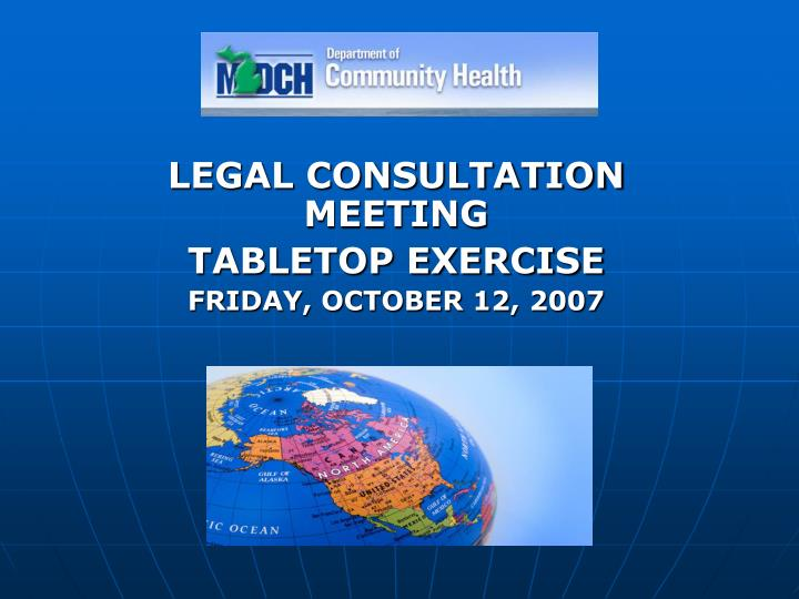 Legal consultation meeting tabletop exercise friday october 12 2007