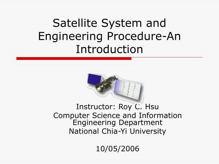 Satellite system and engineering procedure an introduction