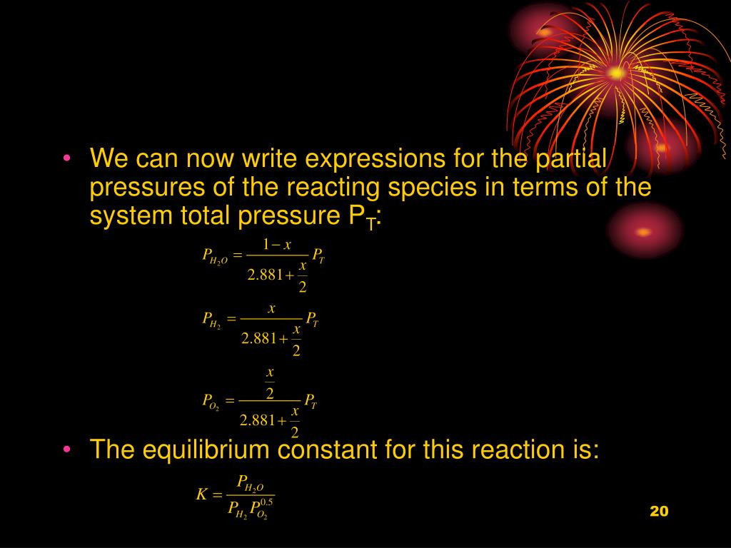 We can now write expressions for the partial pressures of the reacting species in terms of the system total pressure P
