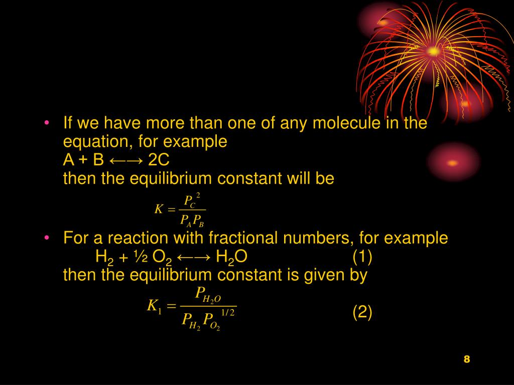 If we have more than one of any molecule in the equation, for example