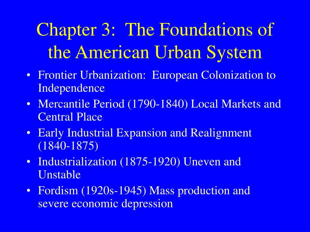 Chapter 3:  The Foundations of the American Urban System