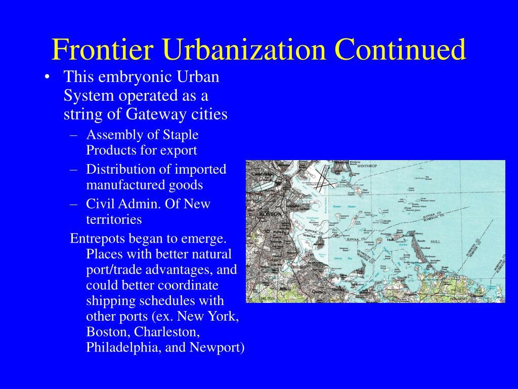 Frontier Urbanization Continued