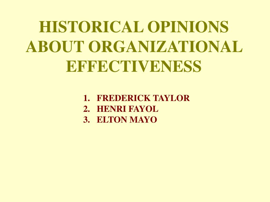 HISTORICAL OPINIONS ABOUT ORGANIZATIONAL EFFECTIVENESS